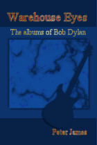 Warehouse Eyes - The Albums of Bob Dylan